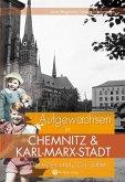 Die 40er und 50er Jahre. Aufgewachsen in Chemnitz und Karl-Marx-Stadt