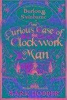 The Curious Case of the Clockwork Man - Hodder, Mark