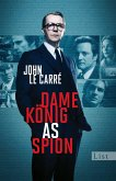 Dame, König, As, Spion / George Smiley Bd.5