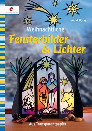 Weihnachtliche fensterbilder lichter von ingrid moras buch - Fensterbilder transparentpapier ...