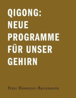 Qigong: Neue Programme für unser Gehirn
