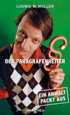 Der Paragrafenreiter - Müller, Ludwig W.