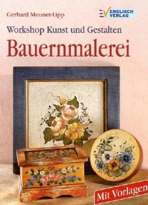 Workshop Kunst und Gestalten, Bauernmalerei - Mounet-Lipp, Gerhard