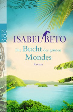 Die Bucht des grünen Mondes - Beto, Isabel