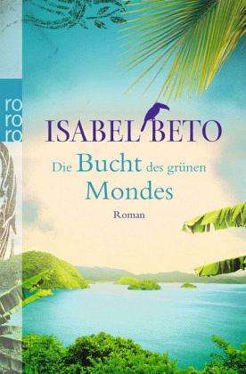 Isabel Beto–Die Bucht des grünen Mondes