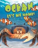 Ocean: It's My Home!