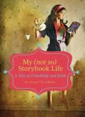 My (Not So) Storybook Life: A Tale of Friendship and Faith
