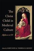 Christ Child in Medieval Culture: Alpha Es Et O!