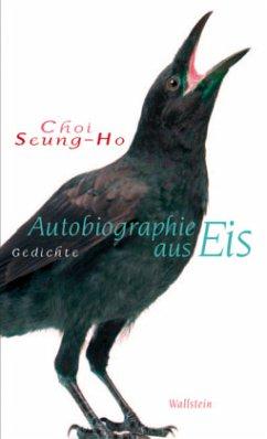 Autobiographie aus Eis - Choi, Seung-Ho