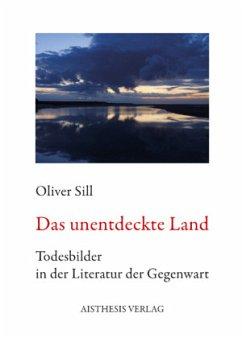 Das unentdeckte Land - Sill, Oliver