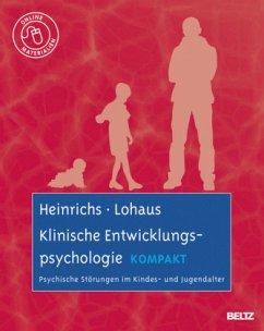 Klinische Entwicklungspsychologie kompakt - Heinrichs, Nina; Lohaus, Arnold
