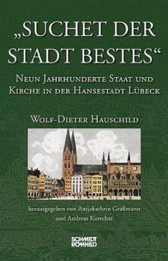 Suchet der Stadt Bestes - Hauschild, Wolf-Dieter