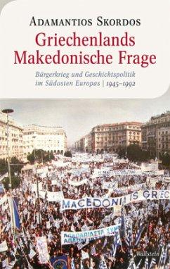 Griechenlands Makedonische Frage - Skordos, Adamantios