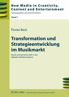 Transformation und Strategieentwicklung im Musikmarkt - Beck, Florian