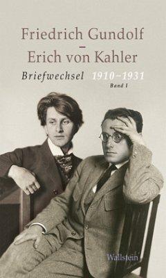 Briefwechsel 1910-1931 - Gundolf, Friedrich; Kahler, Erich von