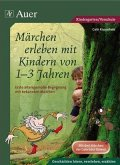 Märchen erleben mit Kindern von 1-3 Jahren