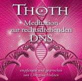 Thoth - Meditation zur rechtsdrehenden DNA, 1 Audio-CD
