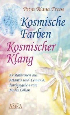Kosmische Farben - kosmischer Klang - Freese, Petra A.