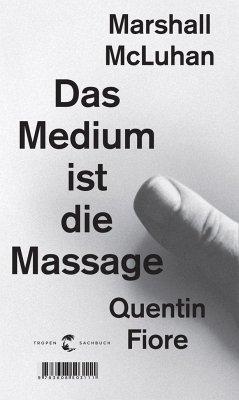Das Medium ist die Massage - McLuhan, Marshall; Fiore, Quentin