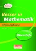 Besser in der Sekundarstufe II - Mathematik. Oberstufe - Integralrechnung (Neubearbeitung)