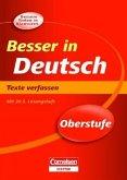 Besser in der Sekundarstufe II - Deutsch. Texte verfassen (Neubearbeitung)