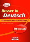Besser in der Sekundarstufe II Deutsch. Literarische Texte interpretieren (Neubearbeitung)