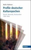 Profile deutscher Kulturepochen: Klassik, Romantik, Restauration 1789-1848