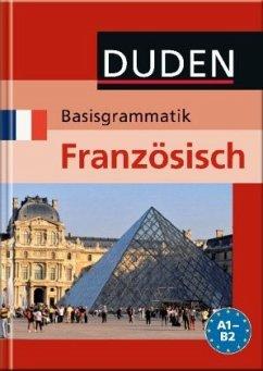 Duden - Basisgrammatik Französisch A1 - B2