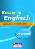 Besser in der Sekundarstufe II Englisch. Profitraining Grammatik