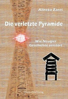 Die verletzte Pyramide - Zarei, Alireza