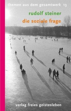 Die soziale Frage - Steiner, Rudolf