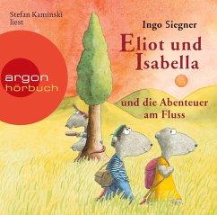 Eliot und Isabella und die Abenteuer am Fluss / Eliot und Isabella Bd.1 (1 Audio-CD) - Siegner, Ingo