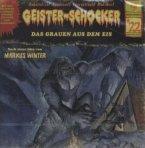 Das Grauen aus dem Eis / Geister-Schocker Bd.22 (Audio-CD)
