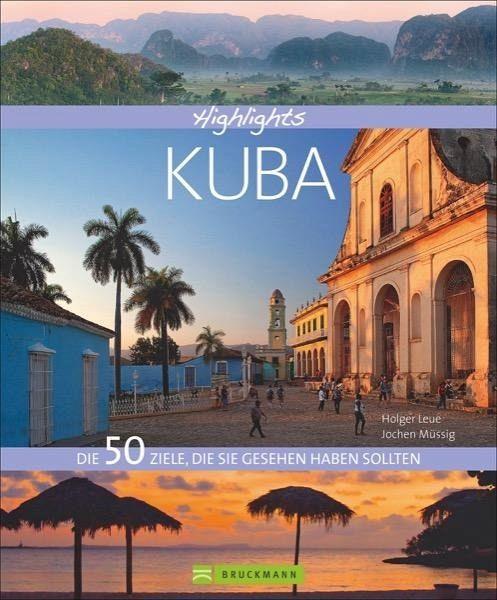 Highlights Kuba - Leue, Holger; Müssig, Jochen