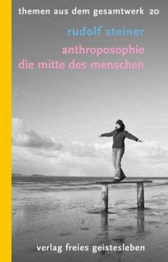 Anthroposophie. Themen aus dem Gesamtwerk 20 - Steiner, Rudolf
