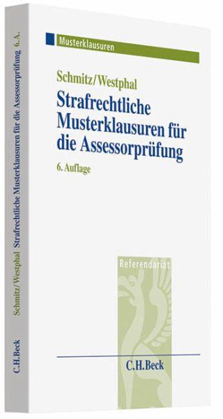 Strafrechtliche Musterklausuren für die Assessorprüfung - Schmitz, Günther; Westphal, Karsten