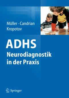 ADHS - Neurodiagnostik in der Praxis - Müller, Andreas;Candrian, Gian;Kropotov, Juri