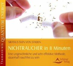 NICHTRAUCHER in 8 Minuten, Audio-CD - Staden, Siranus Sven von