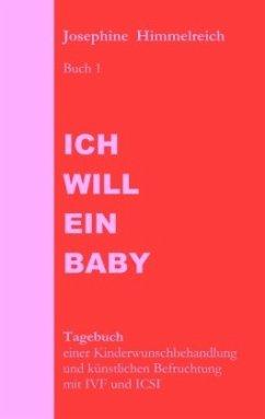 Ich will ein Baby - Himmelreich, Josephine
