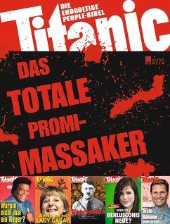Titanic - das totale Promi-Massaker - Schmitt, Oliver M.; Tietze, Mark-Stefan; Zippert, Hans