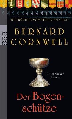 Der Bogenschütze / Die Bücher vom Heiligen Gral Bd.1 - Cornwell, Bernard