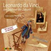 Leonardo da Vinci, der Zeichner der Zukunft / Lebendige Biographien (Audio-CD)