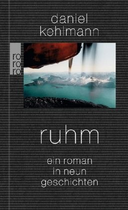 Ruhm - Kehlmann, Daniel
