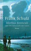 Morbus fonticuli oder Die Sehnsucht des Laien / Hagener Trilogie Bd.2