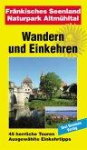 Fränkisches Seenland, Naturpark Altmühltal / Wandern und Einkehren Bd.18