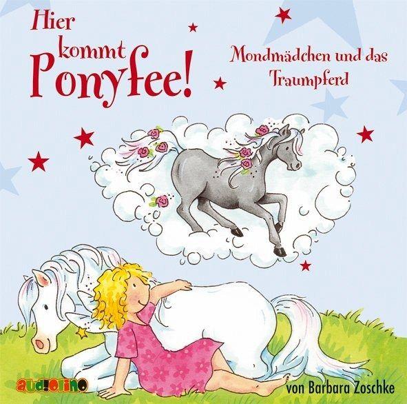 Mondmädchen und das Traumpferd / Hier kommt Ponyfee! Bd.18 (1 Audio-CD) - Zoschke, Barbara
