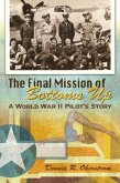The Final Mission of Bottoms Up: A World War II Pilot's Story