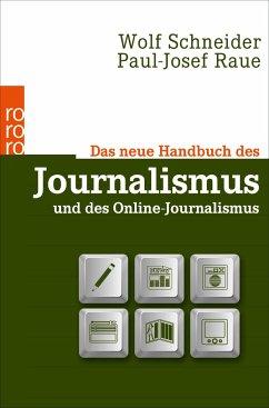 Das neue Handbuch des Journalismus und des Online-Journalismus - Schneider, Wolf; Raue, Paul-Josef