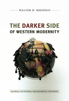The Darker Side of Western Modernity - Mignolo, Walter D.
