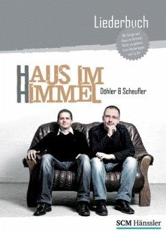 Döhler & Scheufler, Haus im Himmel, Liederbuch